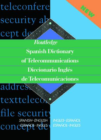 Routledge Spanish Dictionary of Telecommunications Diccionario Ingles de Telecomunicaciones Spanish-English/English-Spanish book cover