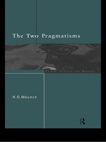 The Two Pragmatisms From Peirce to Rorty book cover