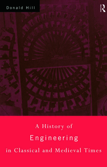 A History of Engineering in Classical and Medieval Times book cover