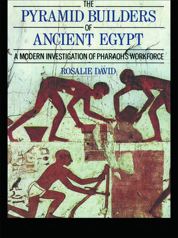 The Pyramid Builders of Ancient Egypt A Modern Investigation of Pharaoh's Workforce book cover