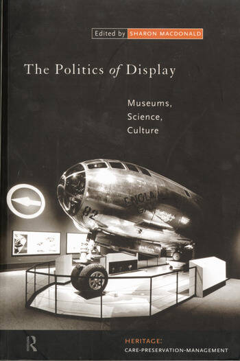 The Politics of Display Museums, Science, Culture book cover