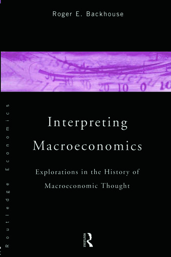 Interpreting Macroeconomics Explorations in the History of Macroeconomic Thought book cover