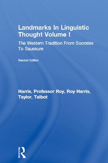 Landmarks In Linguistic Thought Volume I The Western Tradition From Socrates To Saussure book cover