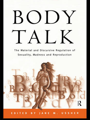 Body Talk The Material and Discursive Regulation of Sexuality, Madness and Reproduction book cover