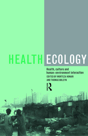 Health Ecology Health, Culture and Human-Environment Interaction book cover