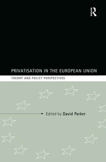 Privatization in the European Union Theory and Policy Perspectives book cover