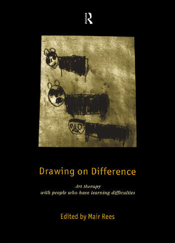 Drawing on Difference Art Therapy with People who have Learning Difficulties book cover