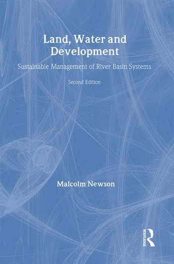 Land, Water and Development Sustainable Management of River Basin Systems book cover