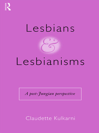 Lesbians and Lesbianisms A Post-Jungian Perspective book cover
