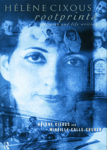 Hélène Cixous, Rootprints Memory and Life Writing book cover
