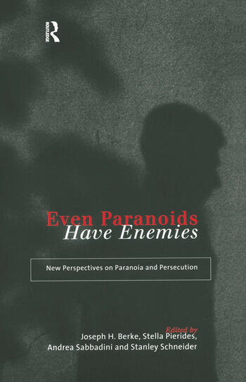 Even Paranoids Have Enemies New Perspectives on Paranoia and Persecution book cover