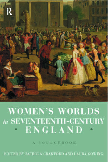 Women's Worlds in Seventeenth Century England A Sourcebook book cover