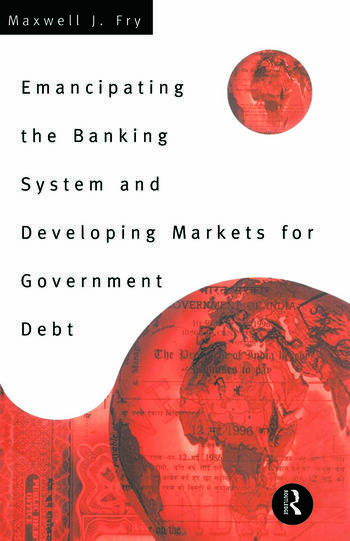 Emancipating the Banking System and Developing Markets for Government Debt book cover
