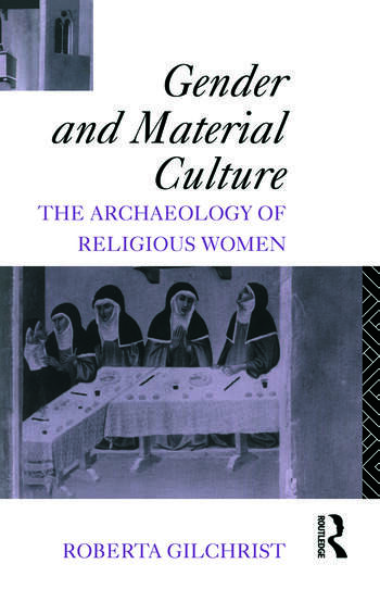Gender and Material Culture The Archaeology of Religious Women book cover