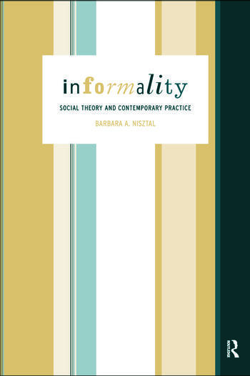 Informality Social Theory and Contemporary Practice book cover