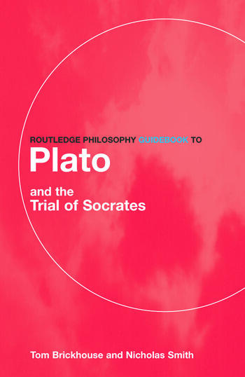 Routledge Philosophy GuideBook to Plato and the Trial of Socrates book cover