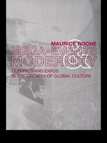Megaevents and Modernity Olympics and Expos in the Growth of Global Culture book cover