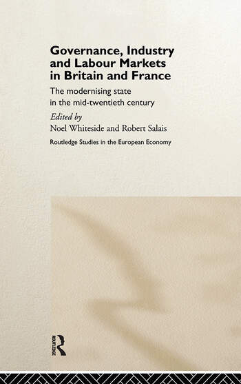 Governance, Industry and Labour Markets in Britain and France The Modernizing State book cover