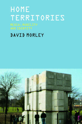 Home Territories Media, Mobility and Identity book cover