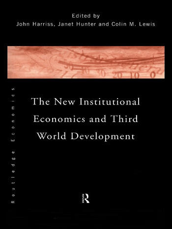 The New Institutional Economics and Third World Development book cover