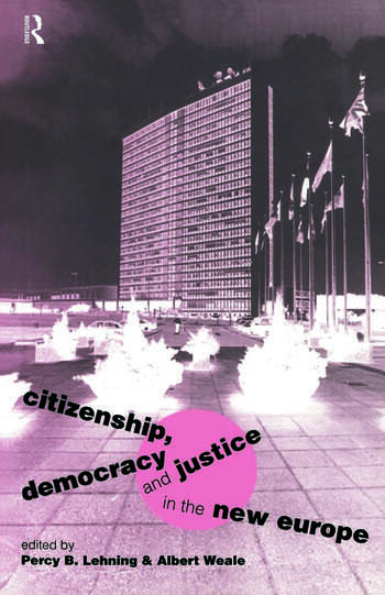 Citizenship, Democracy and Justice in the New Europe book cover