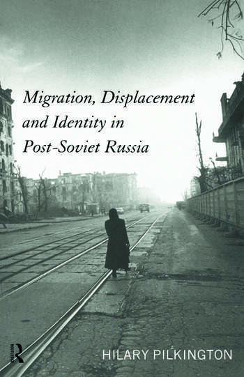 Migration, Displacement and Identity in Post-Soviet Russia book cover