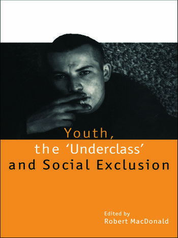 Youth, The 'Underclass' and Social Exclusion book cover