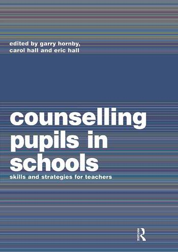 Counselling Pupils in Schools Skills and Strategies for Teachers book cover