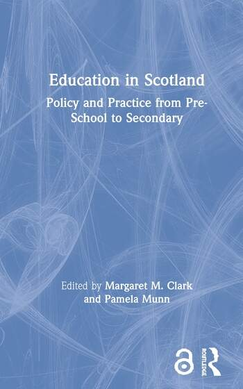 Education in Scotland Policy and Practice from Pre-School to Secondary book cover