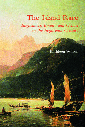 The Island Race Englishness, Empire and Gender in the Eighteenth Century book cover