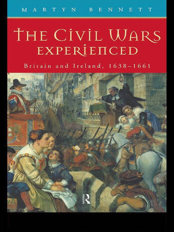 The Civil Wars Experienced Britain and Ireland, 1638-1661 book cover
