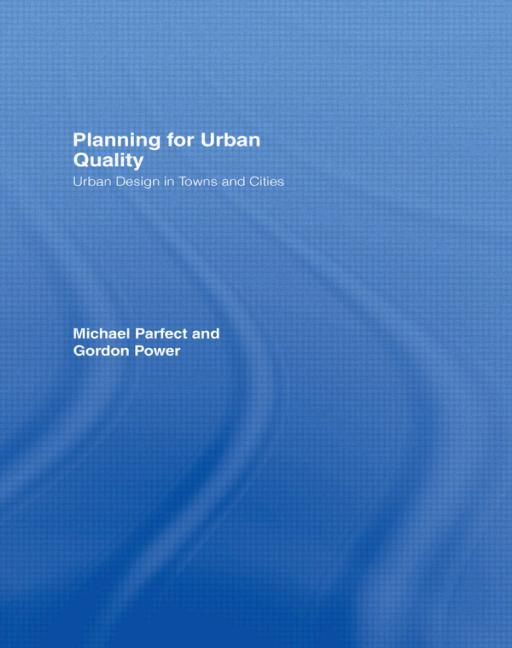 Planning for Urban Quality Urban Design in Towns and Cities book cover