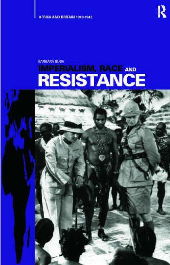 Imperialism, Race and Resistance Africa and Britain, 1919-1945 book cover