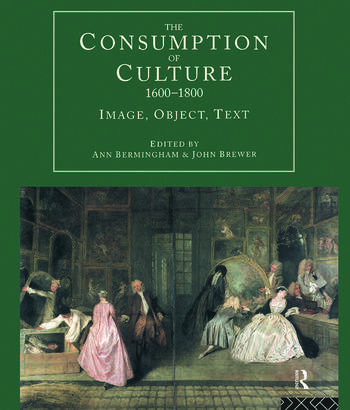 The Consumption of Culture 1600-1800 Image, Object, Text book cover