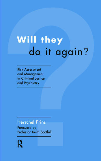 Will They Do it Again? Risk Assessment and Management in Criminal Justice and Psychiatry book cover