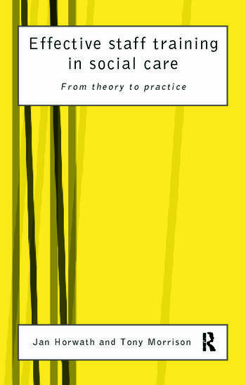 Effective Staff Training in Social Care From Theory to Practice book cover