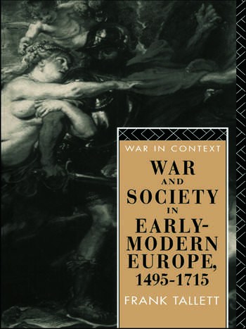 War and Society in Early Modern Europe 1495-1715 book cover