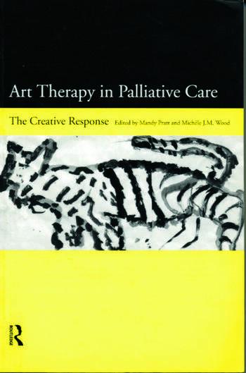 Art Therapy in Palliative Care The Creative Response book cover