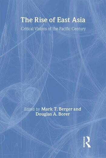 The Rise of East Asia Critical Visions of the Pacific Century book cover