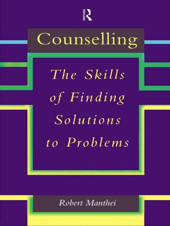 Counselling The Skills of Finding Solutions to Problems book cover