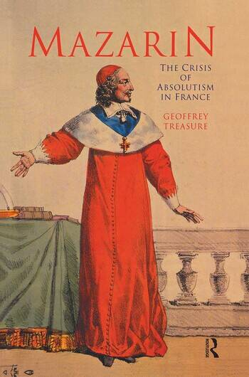 Mazarin The Crisis of Absolutism in France book cover