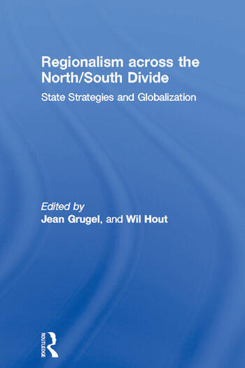Regionalism across the North/South Divide State Strategies and Globalization book cover