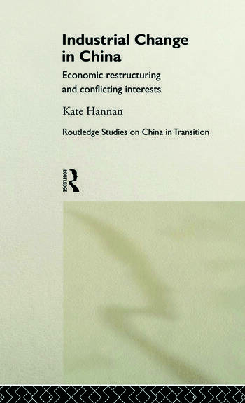 Industrial Change in China Economic Restructuring and Conflicting Interests book cover