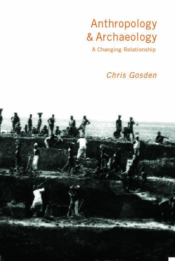 Anthropology and Archaeology A Changing Relationship book cover