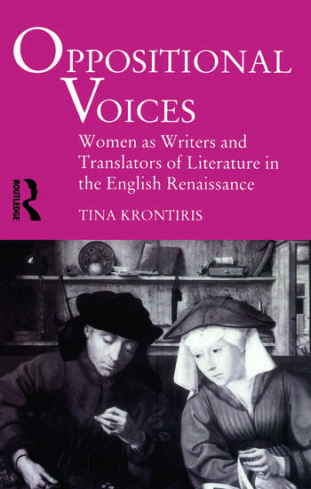 Oppositional Voices Women as Writers and Translators in the English Renaissance book cover