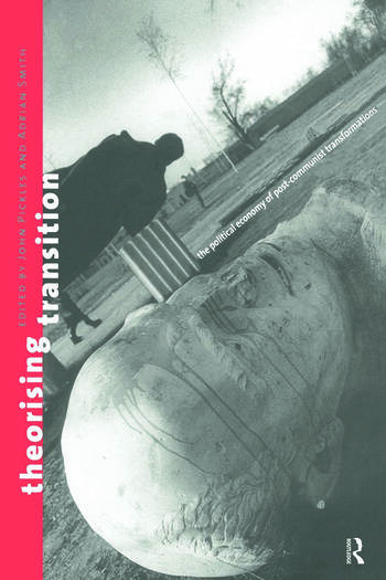 Theorizing Transition The Political Economy of Post-Communist Transformations book cover