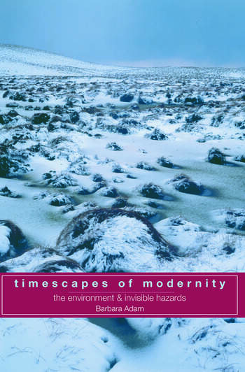 Timescapes of Modernity The Environment and Invisible Hazards book cover