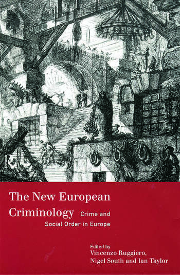 The New European Criminology Crime and Social Order in Europe book cover