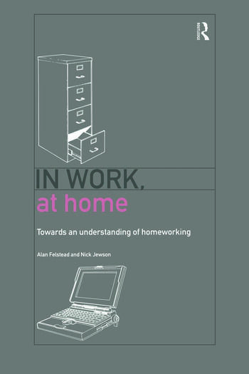 In Work, At Home Towards an Understanding of Homeworking book cover