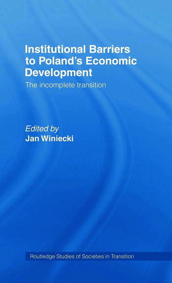 Institutional Barriers to Economic Development Poland's Incomplete Transition book cover